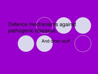 Defence mechanisms against pathogenic diseases.