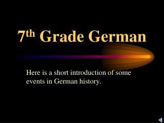 7 th  Grade German