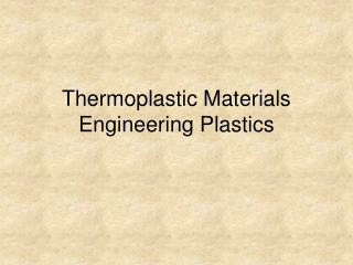 Thermoplastic Materials Engineering Plastics