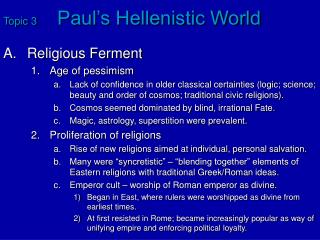 Topic 3	 Paul's Hellenistic World