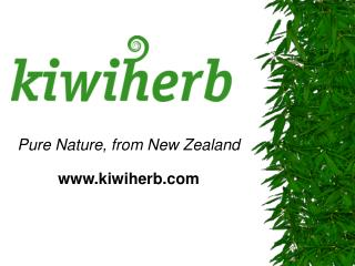 Pure Nature, from New Zealand www.kiwiherb.com