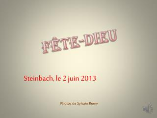Steinbach , le 2 juin 2013