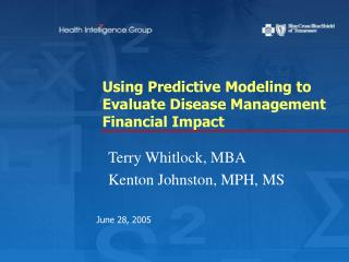 Using Predictive Modeling to Evaluate Disease Management Financial Impact