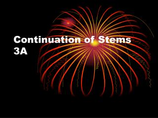 Continuation of Stems 3A