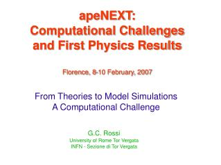 apeNEXT: Computational Challenges  and First Physics Results Florence, 8-10 February, 2007