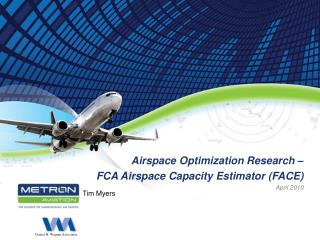 Airspace Optimization Research �  FCA Airspace Capacity Estimator (FACE) April 2010