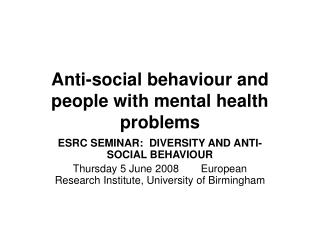 Anti-social behaviour and people with mental health problems