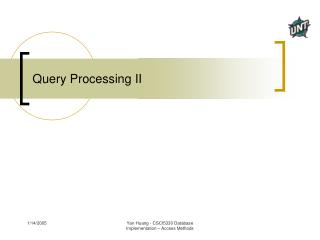 Query Processing II