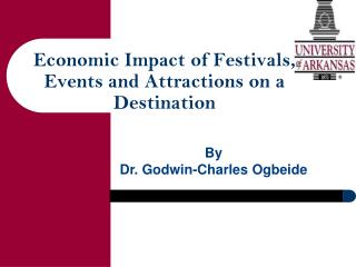 Economic Impact of Festivals, Events and Attractions on a Destination
