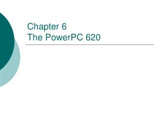 Chapter 6 The PowerPC 620