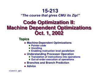 Code Optimization II: Machine Dependent Optimizations Oct. 1, 2002