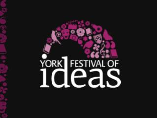 This summer sees the first  York Festival of Ideas  featuring a treasure trove of talks, exhibitions, theatre and music