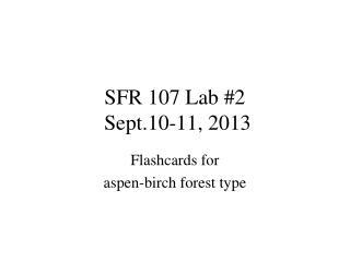 SFR 107 Lab #2  Sept.10-11, 2013