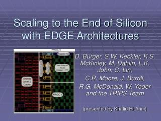 Scaling to the End of Silicon with EDGE Architectures