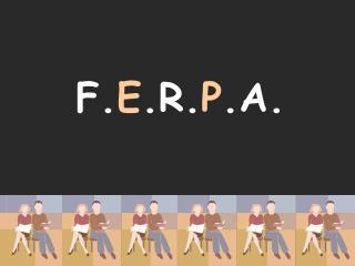 F. E .R. P .A.