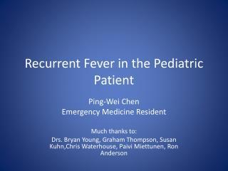 Recurrent Fever in the Pediatric Patient