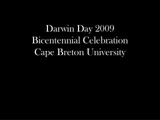 Darwin Day 2009 Bicentennial Celebration Cape Breton University