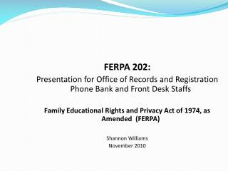 FERPA 202:   Presentation for Office of Records and Registration Phone Bank and Front Desk Staffs