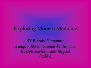 Exploring Modern Medicine