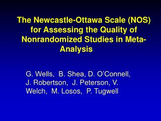 The Newcastle-Ottawa Scale NOS for Assessing the Quality of Nonrandomized Studies in Meta-Analysis