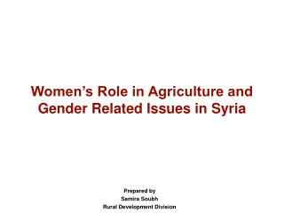 Women�s Role in Agriculture and Gender Related Issues in Syria