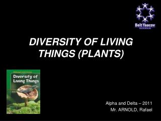 DIVERSITY OF LIVING THINGS (PLANTS)