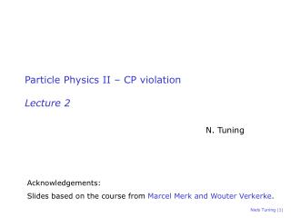 Particle Physics II – CP violation Lecture 2