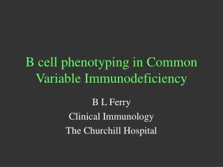 B cell phenotyping in Common Variable Immunodeficiency