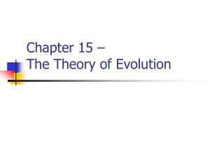 Chapter 15 �  The Theory of Evolution