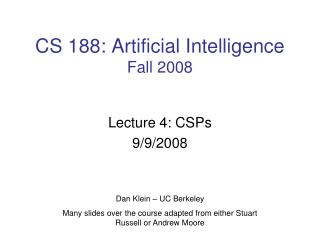 CS 188: Artificial Intelligence Fall 2008