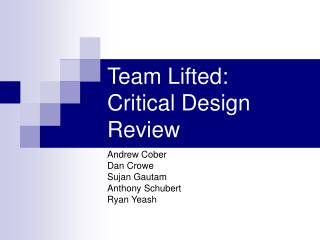 Team Lifted: Critical Design Review