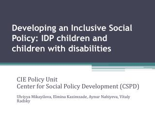 Developing an Inclusive Social Policy: IDP children and children with disabilities