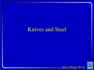 Knives and Steel