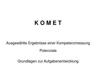 K O M E T
