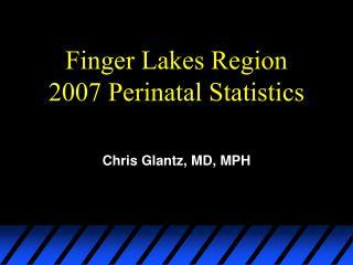 Finger Lakes Region   2007 Perinatal Statistics