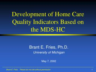 Development of Home Care Quality Indicators Based on the MDS-HC