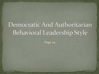 Democratic And Authoritarian Behavioral Leadership Style