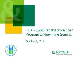 FHA 203(k) Rehabilitation Loan Program Underwriting Seminar
