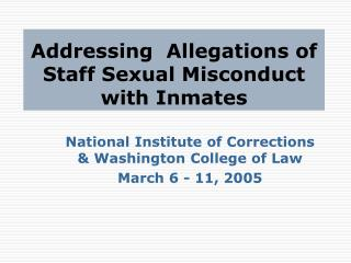 Addressing  Allegations of Staff Sexual Misconduct  with Inmates