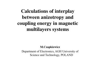 Calculations of i nterplay between anizotropy and coupling energy in magnetic multilayers systems