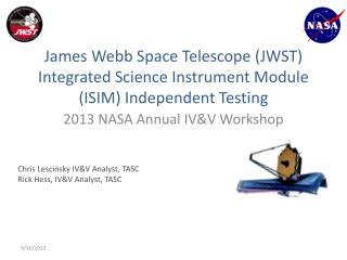 James Webb Space Telescope (JWST) Integrated Science Instrument Module (ISIM) Independent Testing