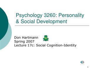 Psychology 3260: Personality  Social Development