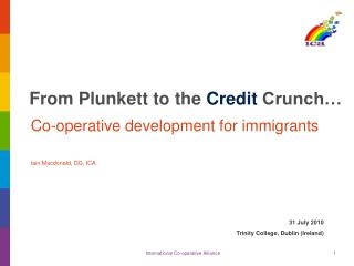From Plunkett to the  Credit  Crunch…