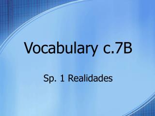 Vocabulary c.7B