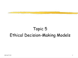 Topic 5 Ethical Decision-Making Models
