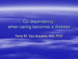 Co-dependency: when caring becomes a disease