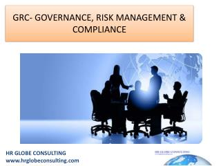 GRC- GOVERNANCE, RISK MANAGEMENT & COMPLIANCE