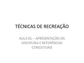 T�CNICAS DE RECREA��O