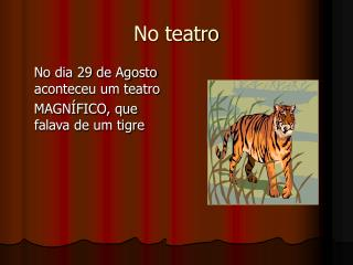 No teatro