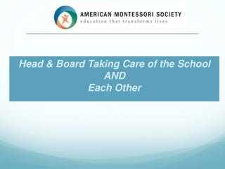 Head & Board Taking Care of the School  AND Each Other